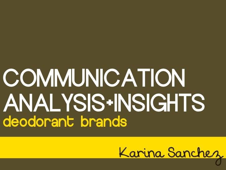 COMMUNICATIONANALYSIS+INSIGHTSdeodorant brands              Karina Sanchez