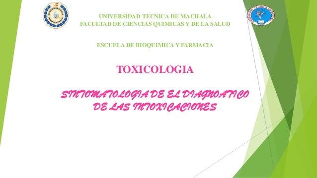 UNIVERSIDAD TECNICA DE MACHALA FACULTAD DE CIENCIAS QUIMICAS Y DE LA SALUD  ESCUELA DE BIOQUIMICA Y FARMACIA  TOXICOLOGIA ...