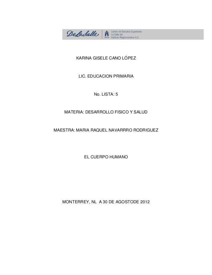 KARINA GISELE CANO LÓPEZ         LIC. EDUCACION PRIMARIA                No. LISTA: 5    MATERIA: DESARROLLO FISICO Y SALUD...