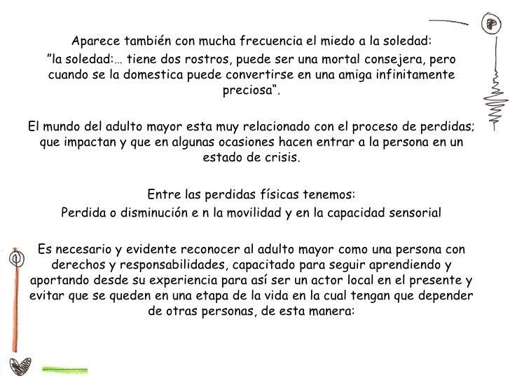 Justificación. El envejecimiento es un proceso gradual , natural y universal; estructurado a       través del tiempo y evi...