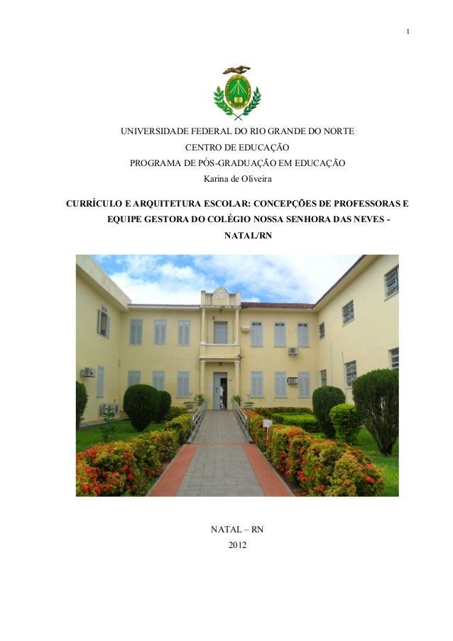 1 UNIVERSIDADE FEDERAL DO RIO GRANDE DO NORTE CENTRO DE EDUCAÇÃO PROGRAMA DE PÓS-GRADUAÇÃO EM EDUCAÇÃO Karina de Oliveira ...