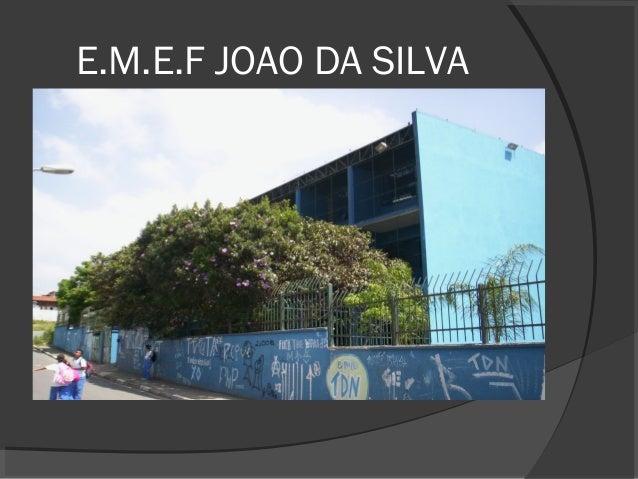 E.M.E.F JOAO DA SILVA