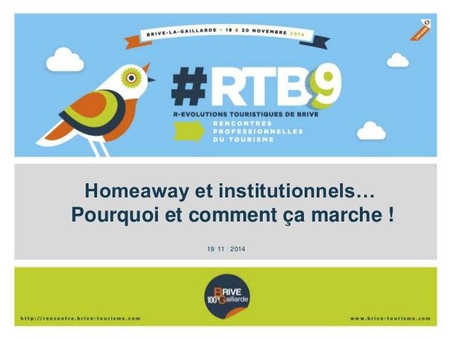Homeaway et institutionnels…  Pourquoi et comment ça marche !  19/ 11 / 2014