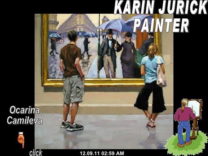 KARIN JURICK PAINTER 12.09.11   02:59 AM click Ocarina Camileva