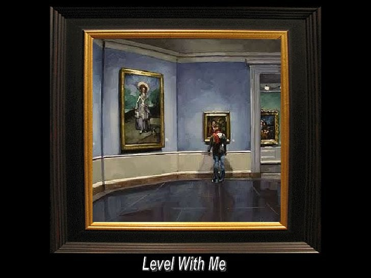 Level With Me