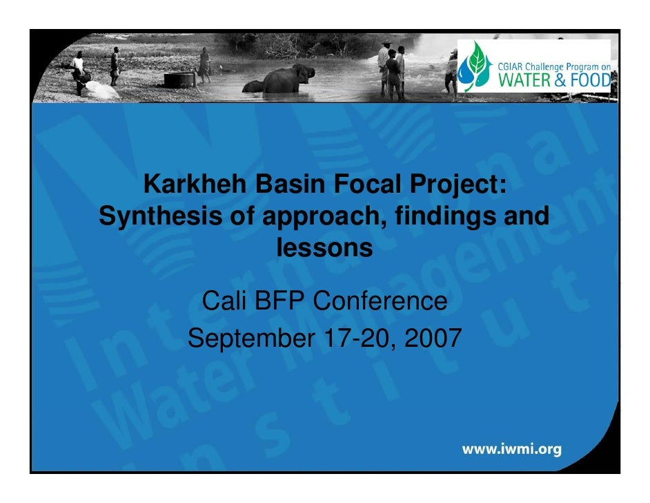 Karkheh Basin Focal Project: Synthesis of approach, findings and              approach               lessons         Cali ...