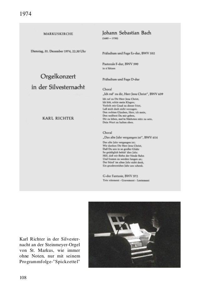 108 Karl Richter in der Silvester- nacht an der Steinmeyer-Orgel von St. Markus, wie immer ohne Noten, nur mit seinem Prog...