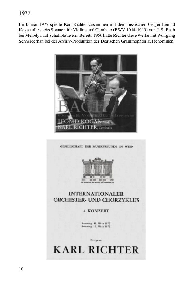 10 Im Januar 1972 spielte Karl Richter zusammen mit dem russischen Geiger Leonid Kogan alle sechs Sonaten für Violine und ...
