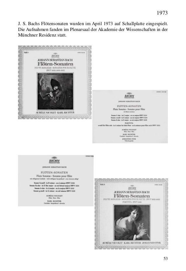 53 J. S. Bachs Flötensonaten wurden im April 1973 auf Schallplatte eingespielt. Die Aufnahmen fanden im Plenarsaal der Aka...