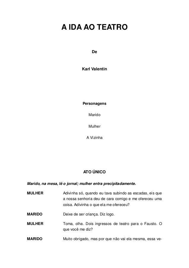 A IDA AO TEATRO                                    De                              Karl Valentin                          ...