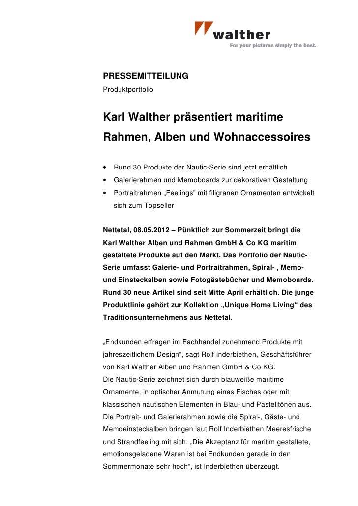 PRESSEMITTEILUNGProduktportfolioKarl Walther präsentiert maritimeRahmen, Alben und Wohnaccessoires•   Rund 30 Produkte der...