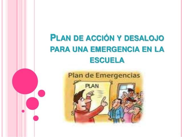 PLAN DE ACCIÓN Y DESALOJOPARA UNA EMERGENCIA EN LAESCUELA