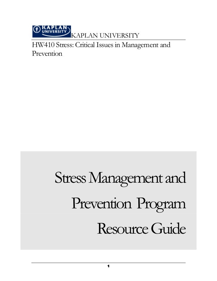 KAPLAN UNIVERSITYHW410 Stress: Critical Issues in Management andPrevention       Stress Management and             Prevent...