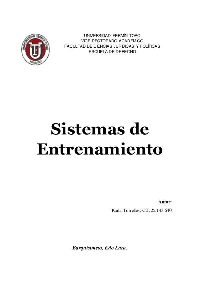 UNIVERSIDAD FERMÍN TORO VICE RECTORADO ACADÉMICO FACULTAD DE CIENCIAS JURÍDICAS Y POLÍTICAS ESCUELA DE DERECHO Sistemas de...