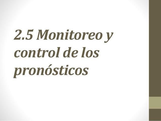 2.5 Monitoreo y control de los pronósticos