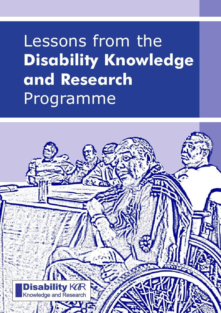Lessons from the Disability Knowledge and Research Programme     Disability K R Knowledge and Research