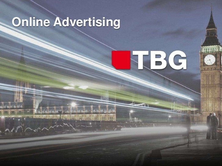 Online Advertising              © 2012 TBG Digital
