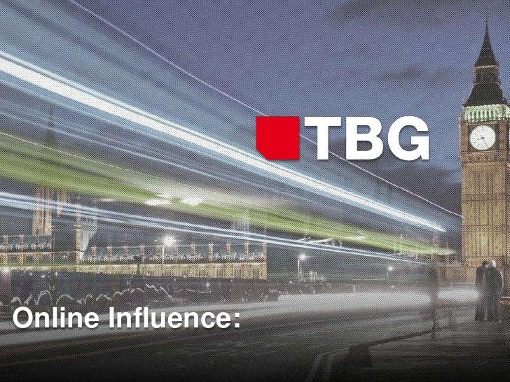 Online Influence:               © 2012 TBG Digital