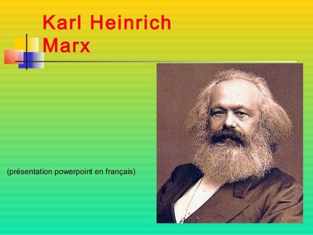 Karl Heinrich          Marx(présentation powerpoint en français)