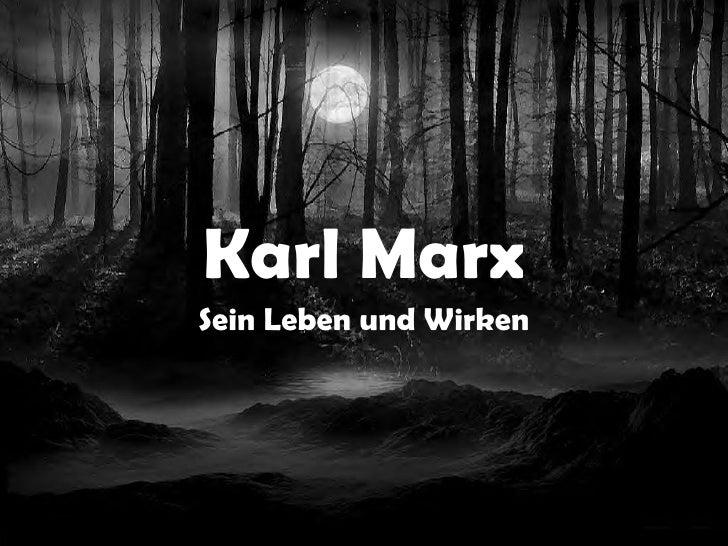 Karl Marx Sein Leben und Wirken