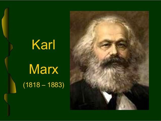 Karl Marx(1818 – 1883)