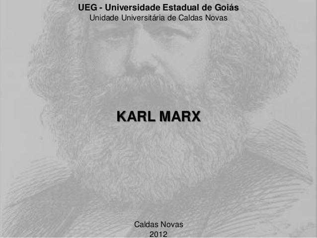UEG - Universidade Estadual de Goiás  Unidade Universitária de Caldas Novas         KARL MARX             Caldas Novas    ...