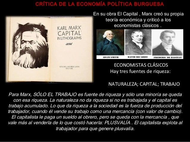 Para Marx, SÓLO EL TRABAJO es fuente de riqueza y sólo una minoría se queda con esa riqueza. La naturaleza no da riqueza s...