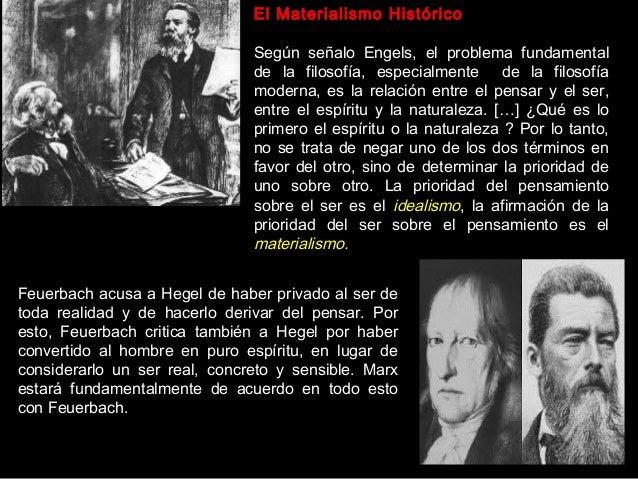 El Materialismo Histórico Según señalo Engels, el problema fundamental de la filosofía, especialmente de la filosofía mode...