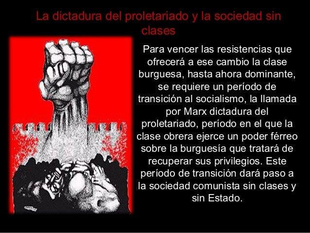 La dictadura del proletariado y la sociedad sin clases Para vencer las resistencias que ofrecerá a ese cambio la clase bur...