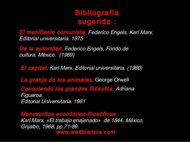 Bibliografía sugerida : El manifiesto comunista. Federico Engels, Karl Marx. Editorial universitaria. 1975 Conociendo los ...