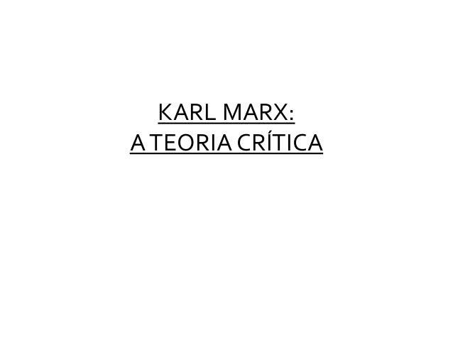 KARL MARX: ATEORIA CRÍTICA