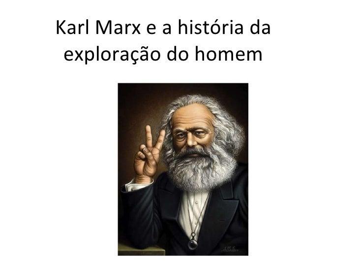 Karl Marx e a história da exploração do homem