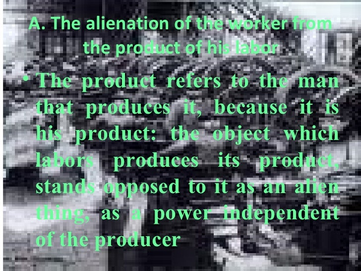alienated labor by karl marx Sva is committed to providing a well-rounded education to marx alienated labor essay its artists or section of karl marx they, i submit, may turn out to be the.