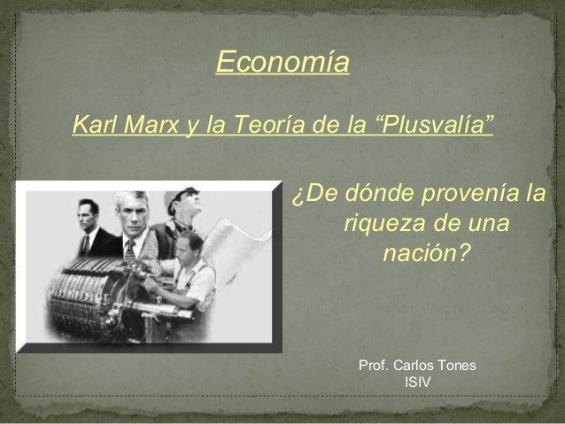 """EconomíaKarl Marx y la Teoría de la """"Plusvalía""""                    ¿De dónde provenía la                        riqueza de..."""