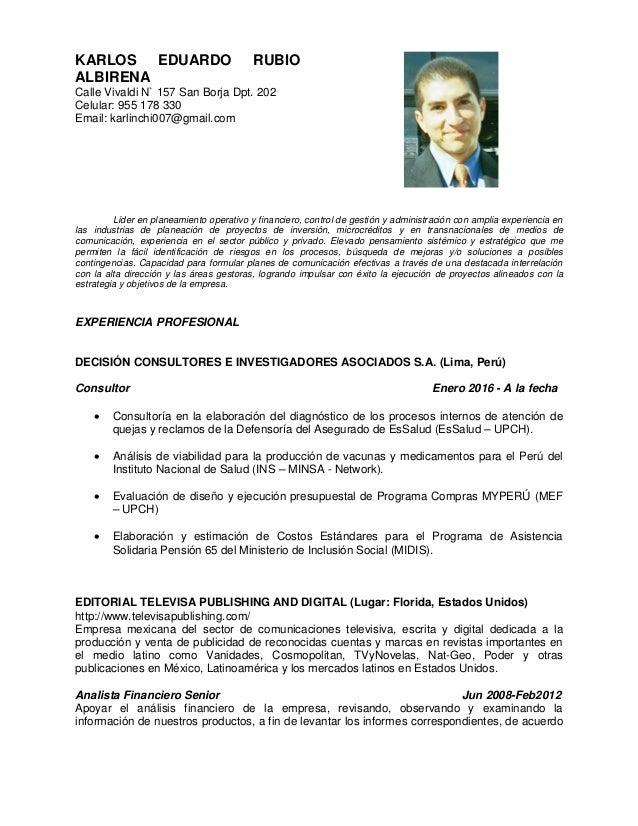 KARLOS EDUARDO RUBIO ALBIRENA Calle Vivaldi N` 157 San Borja Dpt. 202 Celular: 955 178 330 Email: karlinchi007@gmail.com L...