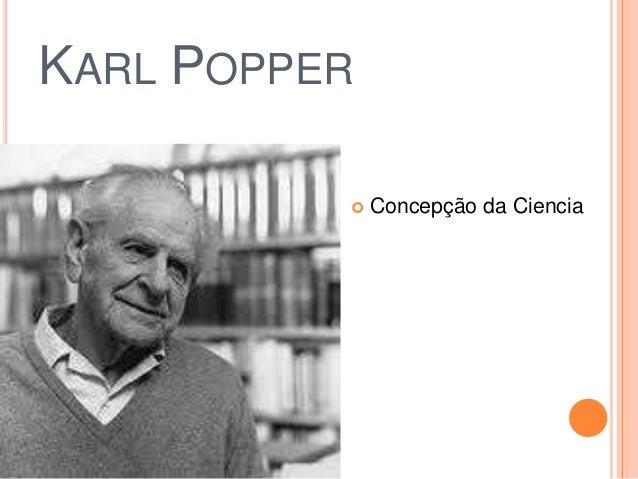 KARL POPPER  Concepção da Ciencia