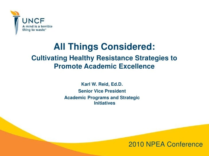 All Things Considered:<br />Cultivating Healthy Resistance Strategies to Promote Academic Excellence<br />Karl W. Reid, Ed...