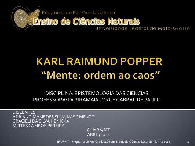 DISCENTES:ADRIANO MAMEDES SILVA NASCIMENTOGRACIELI DASILVA HENICKAMIRTESCAMPOS PEREIRACUIABÁ/MTABRIL/20121IF/UFMT Programa...