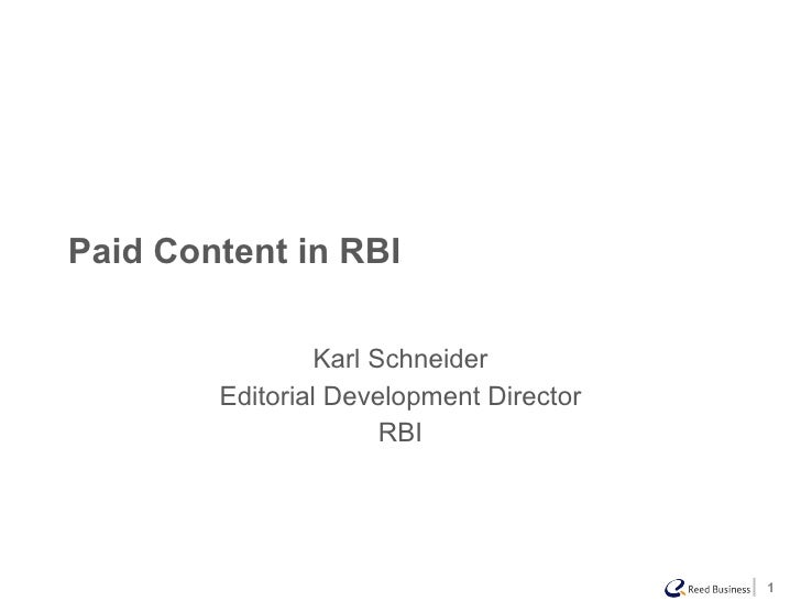Paid Content in RBI Karl Schneider Editorial Development Director RBI