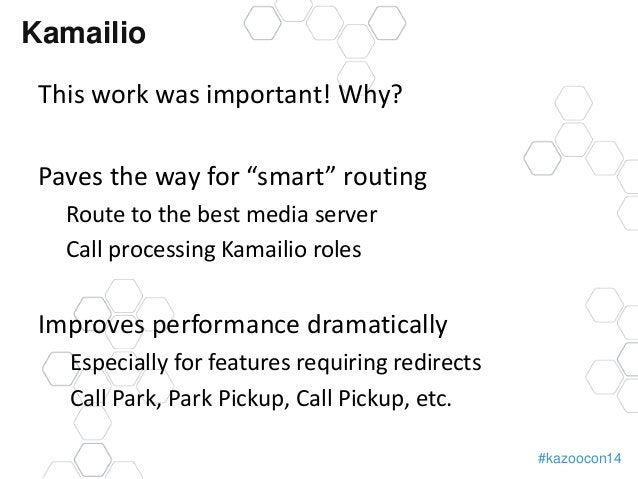 """#kazoocon14  Kamailio  This work was important! Why?  Paves the way for """"smart"""" routing  Route to the best media server  C..."""