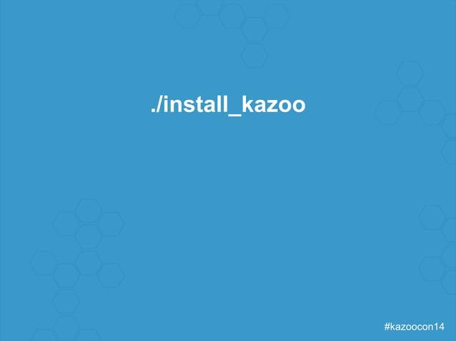 #kazoocon14  ./install_kazoo