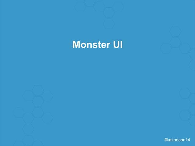 #kazoocon14  Monster UI
