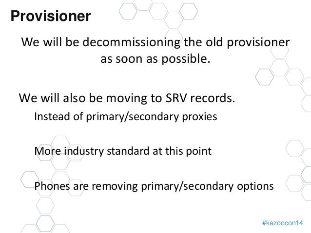 Provisioner  We will be decommissioning the old provisioner  #kazoocon14  as soon as possible.  We will also be moving to ...