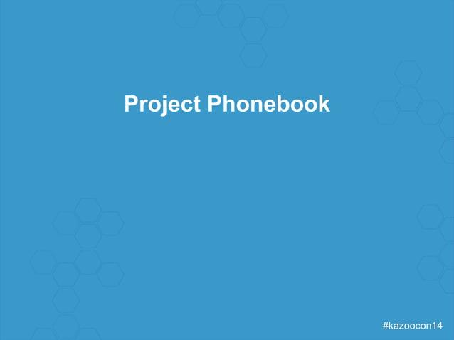 #kazoocon14  Project Phonebook