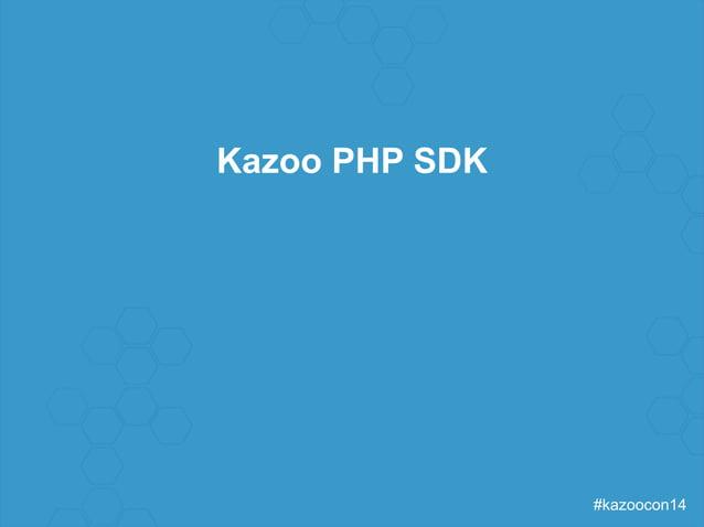 #kazoocon14  Kazoo PHP SDK