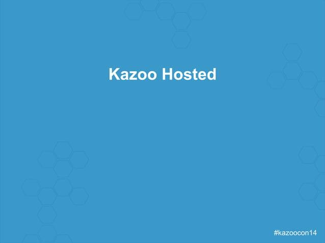 #kazoocon14  Kazoo Hosted