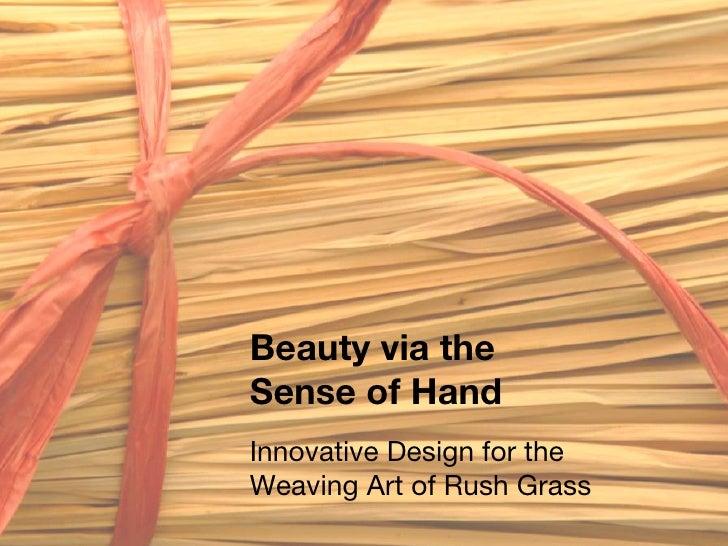 Beauty via the Sense of Hand Innovative Design for the Weaving Art of Rush Grass
