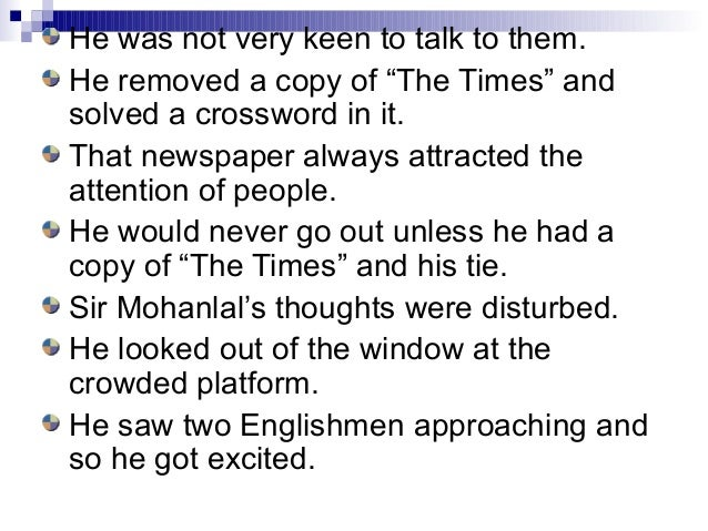 """He was not very keen to talk to them.He removed a copy of """"The Times"""" andsolved a crossword in it.That newspaper always at..."""