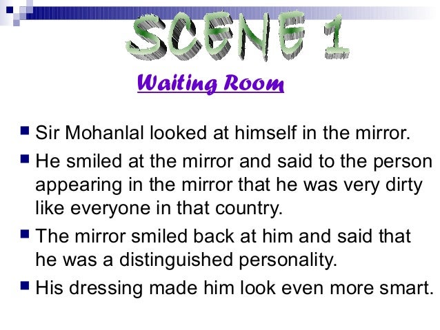  Sir Mohanlal looked at himself in the mirror. He smiled at the mirror and said to the personappearing in the mirror tha...