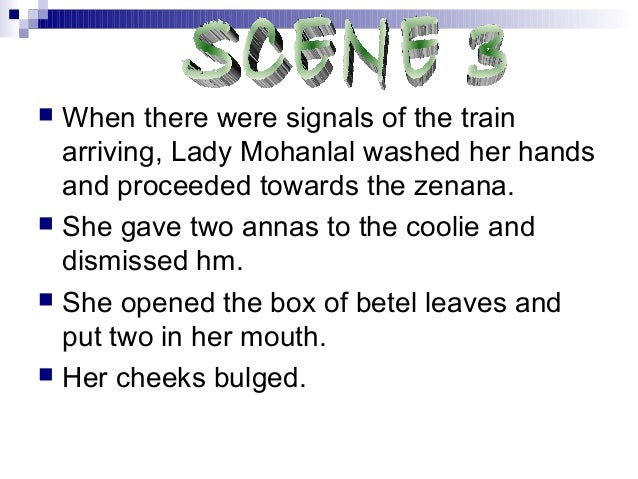  When there were signals of the trainarriving, Lady Mohanlal washed her handsand proceeded towards the zenana. She gave ...
